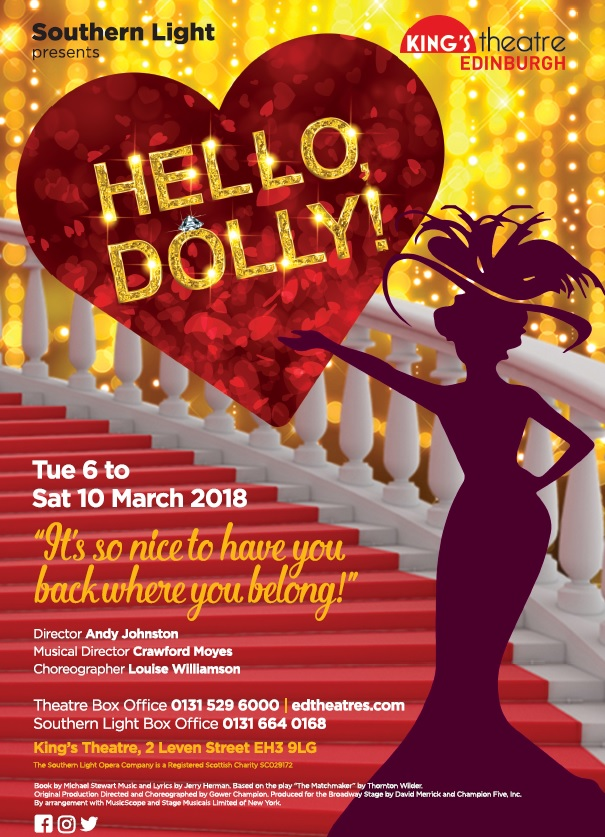 Now Hereu0027s Your Chance To Win One Of Three Pairs Of Tickets For Hello  Dolly! At The Kings Theatre, Edinburgh On Tuesday 6th March 2018.
